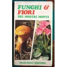Funghi e Fiori dei nostri monti